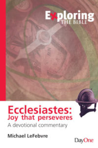 Exploring Ecclesiastes: Joy that Perseveres