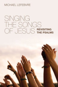 Singing the Songs of Jesus
